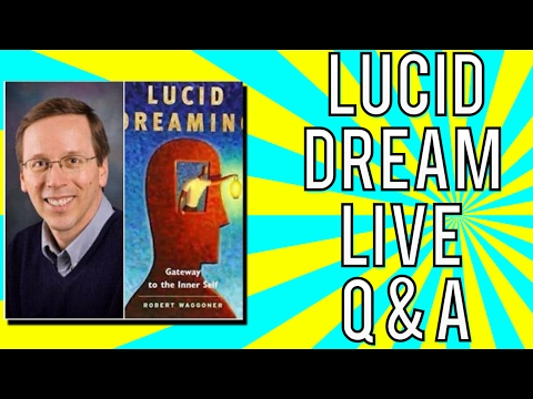 Full Interview - Lucid Dreaming With Robert Waggoner -  Power of the Subconscious