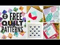12 Free Quilt Patterns You Will LOVE!