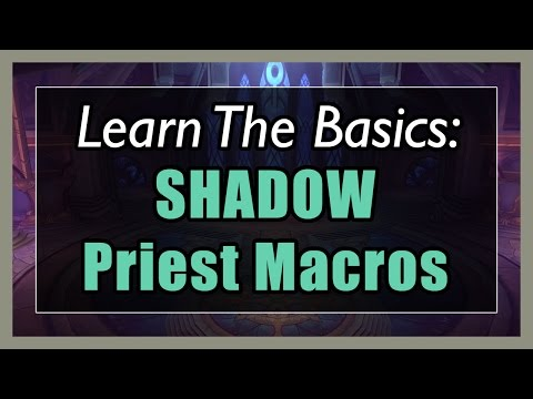7.3.5 Shadow Priest Macros [WOW Legion] - Focus, Mouseover, Stopcasting, Modifier