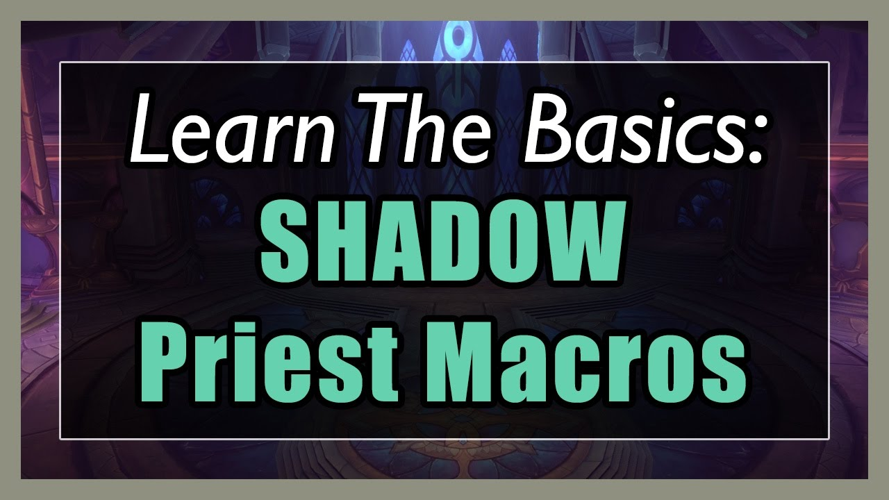 7 3 5 Shadow Priest Macros [WOW Legion] - Focus, Mouseover, Stopcasting,  Modifier