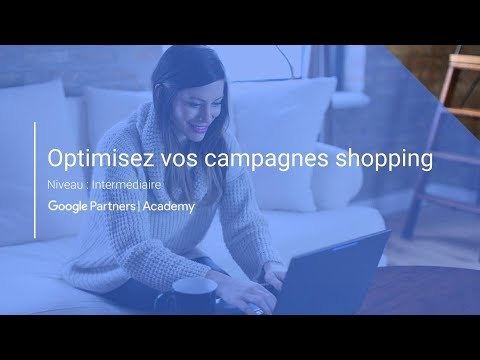 [Google Partners Academy] Optimisez vos campagnes Google Shopping