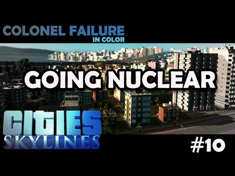 Cities Skylines After Dark #10 : Going Nuclear