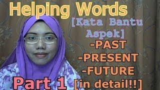 [LEARN MALAY] 204-PART 1 Helping Words (Kata Bantu Aspek)