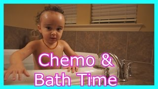 Chemo & Bath Time! - Love is BIGGER Than Cancer - Day 30
