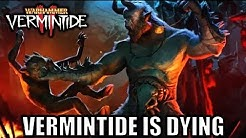 Vermintide 2 is Dying