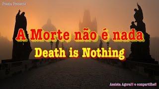 A Morte não é nada - Santo Agostinho | Death is nothing - Saint Augustine