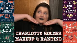 Charlotte Holmes Inspired Makeup Look and Series Discussion
