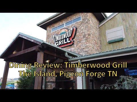 Dining Review: Timberwood Grill, Pigeon Forge TN