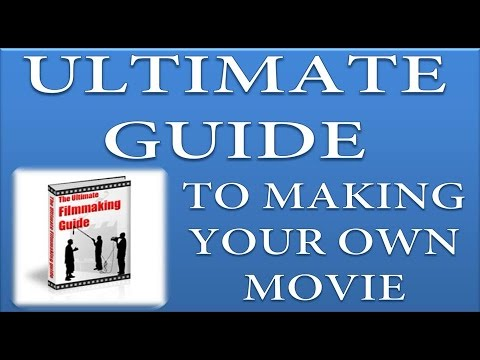 Movie Making Guide for Beginners / The Ultimate Filmmaking Guide