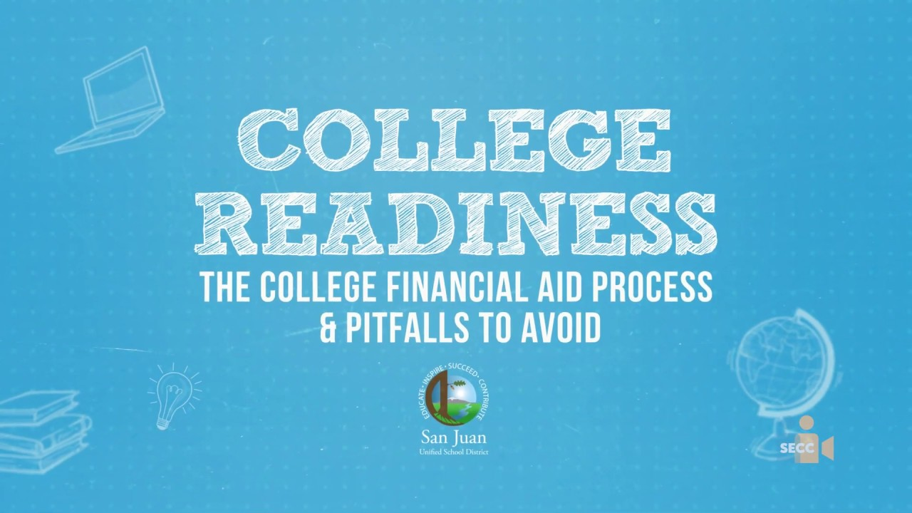 College Readiness from San Juan USD: The College Financial Aid Process