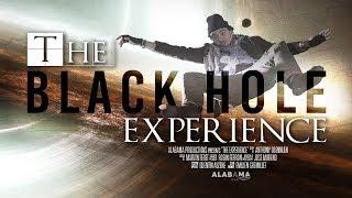 THE BLACK HOLE EXPERIENCE 6 - GOUSE DONNELLY DCOUVRE UN TROU NOIR