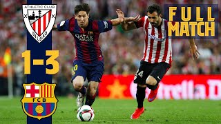 FULL MATCH: BARÇA 1-3 ATHLETIC (COPA DEL REY FINAL 2015) with that brilliant Messi goal!
