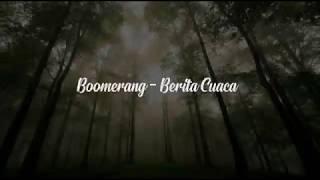 Berita Cuaca - Boomerang (Lyrics Video)