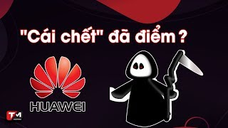 """Huawei - """"cái chết"""" đã điểm?"""