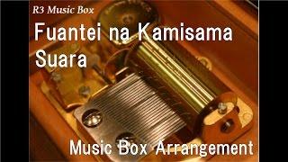 """Fuantei na Kamisama/Suara [Music Box] (Anime """"Utawarerumono Itsuwari no Kamen"""" OP)"""