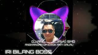 SPECIAL REQUEST BREAKDUTCH DJ ANDRE DEJAVU SMD (IRI BILANG BOSS)