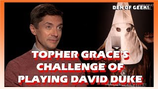 Topher Grace's Challenge of Playing David Duke