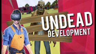LITERALLY BUILDING TO SURVIVE THE APOCALYPSE IN VR! - Undead Development HTC VIVE Demo Gameplay