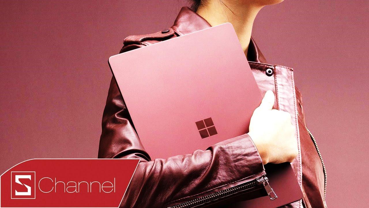 Schannel – Microsoft Surface Laptop: Giá cao nhưng chạy Windows 10 S rút gọn cho máy giá rẻ