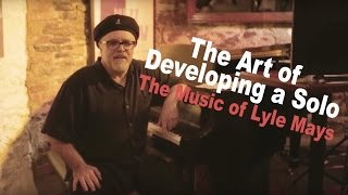 The Art of Developing a Solo w/Dave Frank: The Music of Lyle Mays with the Pat Metheny Group