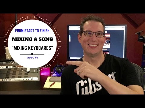 How to Mix - Mixing Music - Keyboards Video #6