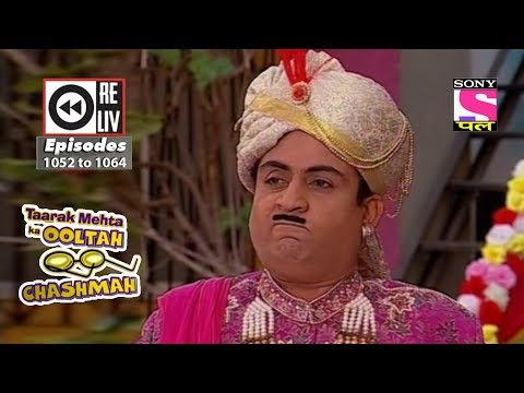 Weekly Reliv -Taarak Mehta Ka Ooltah Chashmah - 7th Apr 2018 To 13th Apr 2018 - Episode 1052 To 1064