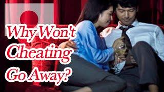Japan's Cheating Problem (Female POV)