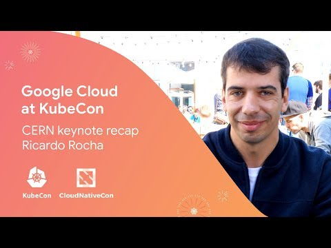 Higgs boson in 3 minutes with Google Cloud - Recap interview with Ricardo (KubeCon 2019, Barcelona)