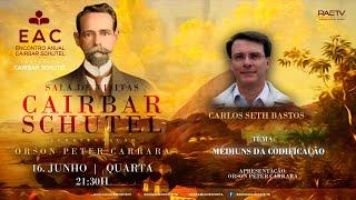 Médiuns da Codificação - Sala de Visitas Cairbar Schutel #40 com CARLOS SETH BASTOS