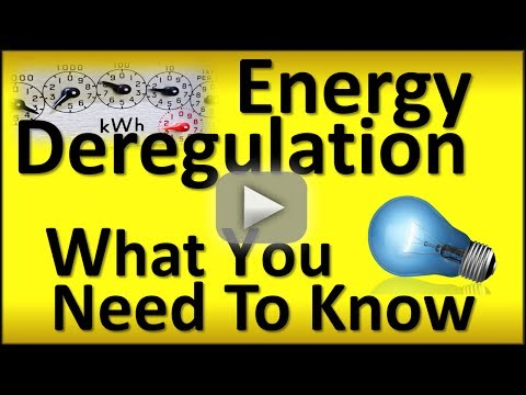 Energy Deregulation: What you need to know about Deregulation of Energy