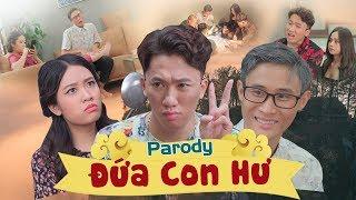 Đứa Con Hư | Yêu Vội Vàng Parody - Chung Tũnn, Khánh Dandy, Đỗ Thúy Quỳnh | Nhạc chế Huhi TV