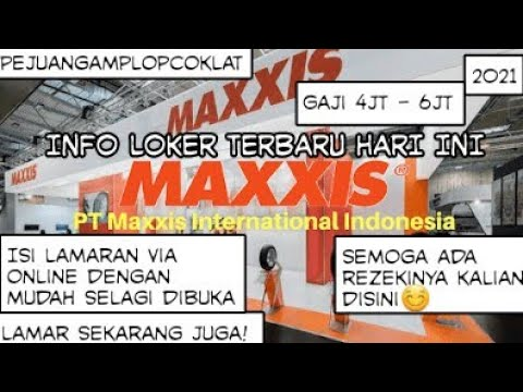 Info Loker Terbaru 2021 Di Pt Maxxis Internasional Cikarang Info Lowongan Kerja Terbaru Hari Ini Youtube