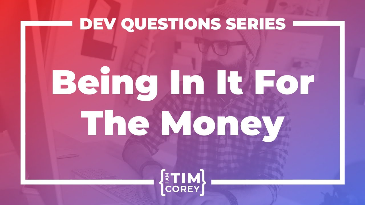 Is It OK To Be In Software Development For The Money?