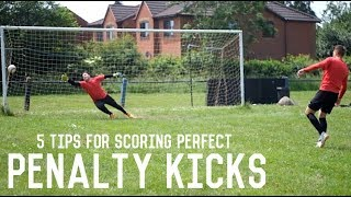 How To Score a Penalty Kick | 5 Tips For Scoring Perfect Penalties