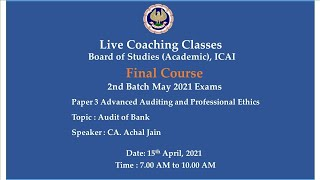 Final Paper 3 AAPE - Topic: Audit of Bank,Morning Session Date:15-04-2021