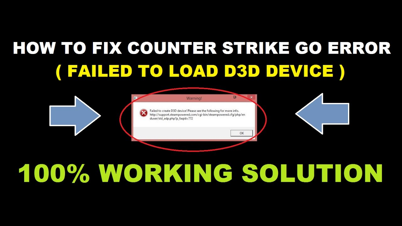 FAILED TO LOAD D3D Device Fixed !! ( 2016 ) How to Fix Counter strike go  ERROR  100% working