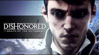 DISHONORED DEATH OF THE OUTSIDER All Cutscenes Full Movie