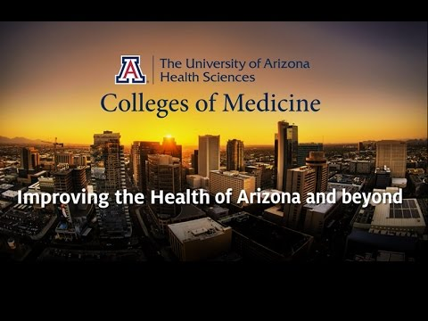 UA Colleges of Medicine: Improving the Health of Arizona and Beyond
