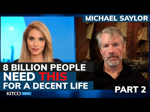 Michael Saylor: Why Bitcoin Standard Is What 8 Billion People Need For Decent Life (Pt. 2/2)