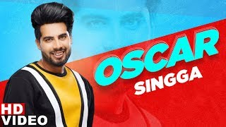 Oscar (Full Video) | Singga | Harish Verma | Yuvraaj Hans | Prabh Gill | New Punjabi Song 2020