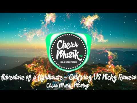 Adventure of a Lighthouse - Coldplay VS Nicky Romero ( ChexxMusik Mashup )