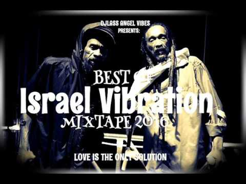 Best Of Israel Vibration Mixtape 2016 By DJLass Angel Vibes (November 2016) mp3