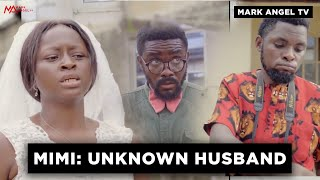 Download Emmanuella Comedy - Mimi: Unknown Husband - Mark Angel TV