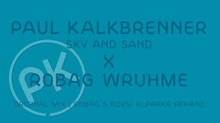 Paul Kalkbrenner X Robag Wruhme - Sky and Sand - Robag