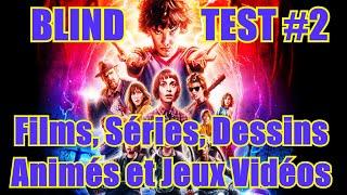 Blind Test #2 : Films, Séries, Dessins Animés et Jeux Vidéos
