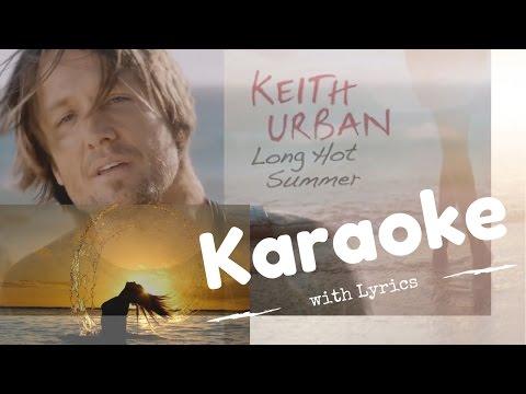Keith Urban - Long Hot Summer (Karaoke w/ Lyrics)