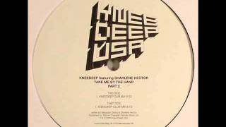 Knee Deep feat. Sharlene Hector - Take Me By The Hand (Knee Deep Dub Mix)