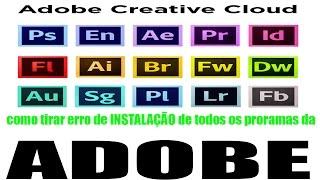 TUTORIAL:como tirar erro de instalação de todos os PROGRAMAS da ADOBE (HD) :)