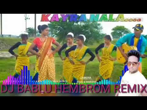 Kayra nala didi dadi santali DJ bablu HEMBROM remix