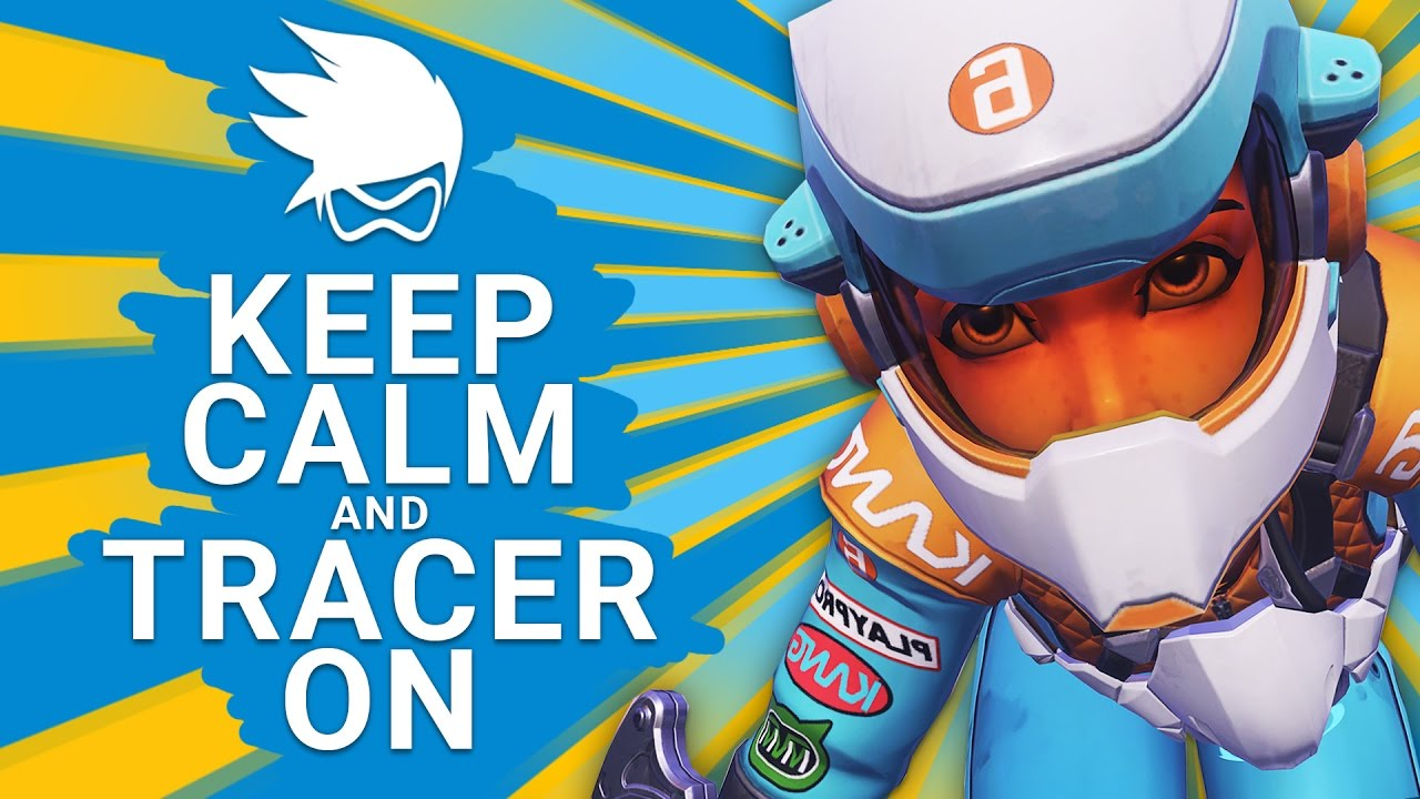 Image result for overwatch keep calm and tracer on